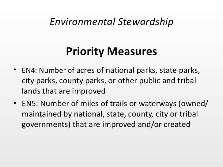 Priority Measures <ul><li>EN4: Number of  acres of national parks, state parks, city parks, county parks, or other public ...