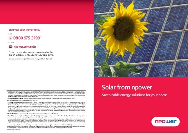 Start your Solar journey today   Call:             0800 975 3199˚   or visit              npower.com/solar   Contact our ...