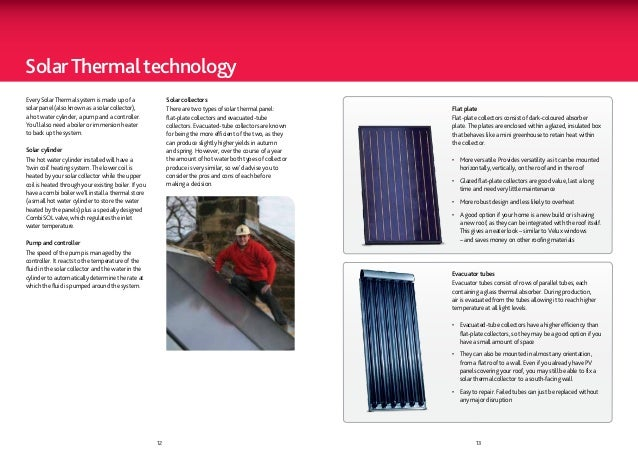 Solar Thermal technologyEvery Solar Thermal system is made up of a                 Solar collectorssolar panel (also known...