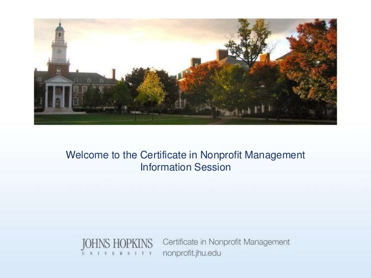 Welcome to the Certificate in Nonprofit Management               Information Session