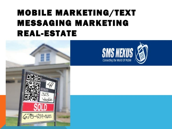 MOBILE MARKETING/TEXTMESSAGING MARKETINGREAL-ESTATE