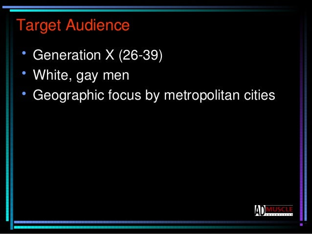 Target Audience Highest percentage of men participating in the Census were in the Generation X Ranges.