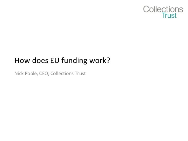 How does EU funding work?Nick Poole, CEO, Collections Trust