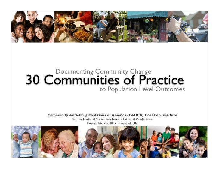 Documenting Community Change 30 Communities of Practice                               to Population Level Outcomes      Co...