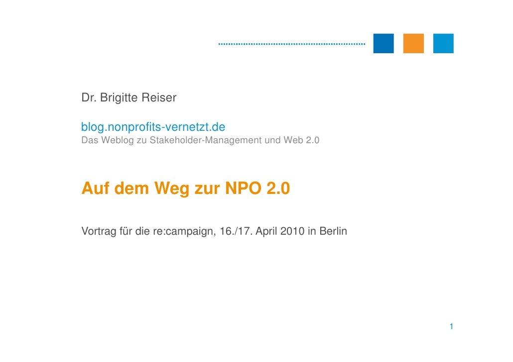 Dr. Brigitte Reiser  blog.nonprofits-vernetzt.de Das Weblog zu Stakeholder-Management und Web 2.0     Auf dem Weg zur NPO ...
