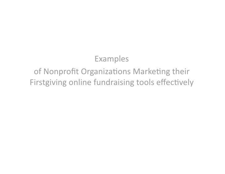 Examples  ofNonprofitOrganiza5onsMarke5ngtheir Firstgivingonlinefundraisingtoolseffec5vely