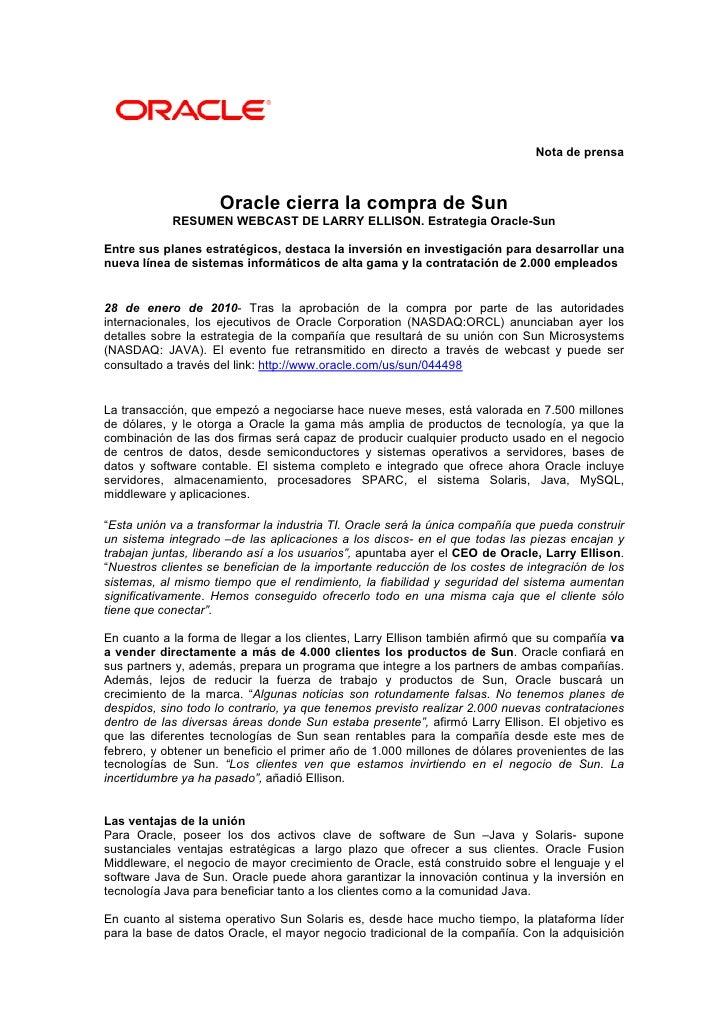 Nota de prensa                         Oracle cierra la compra de Sun             RESUMEN WEBCAST DE LARRY ELLISON. Estrat...