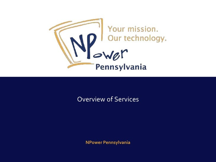 Overview of Services       NPower Pennsylvania
