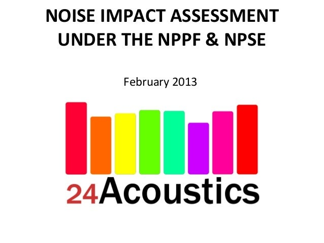 NOISE IMPACT ASSESSMENT UNDER THE NPPF & NPSE       February 2013