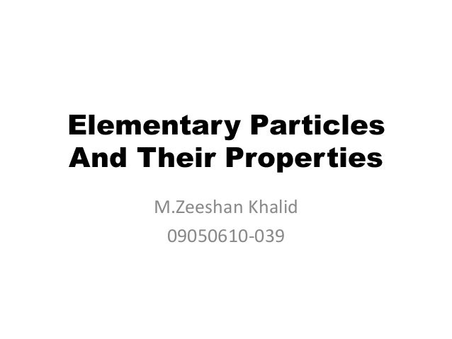 Elementary particles and their properties