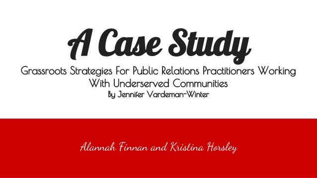 A Case Study Grassroots Strategies For Public Relations Practitioners Working With Underserved Communities By Jennifer Var...