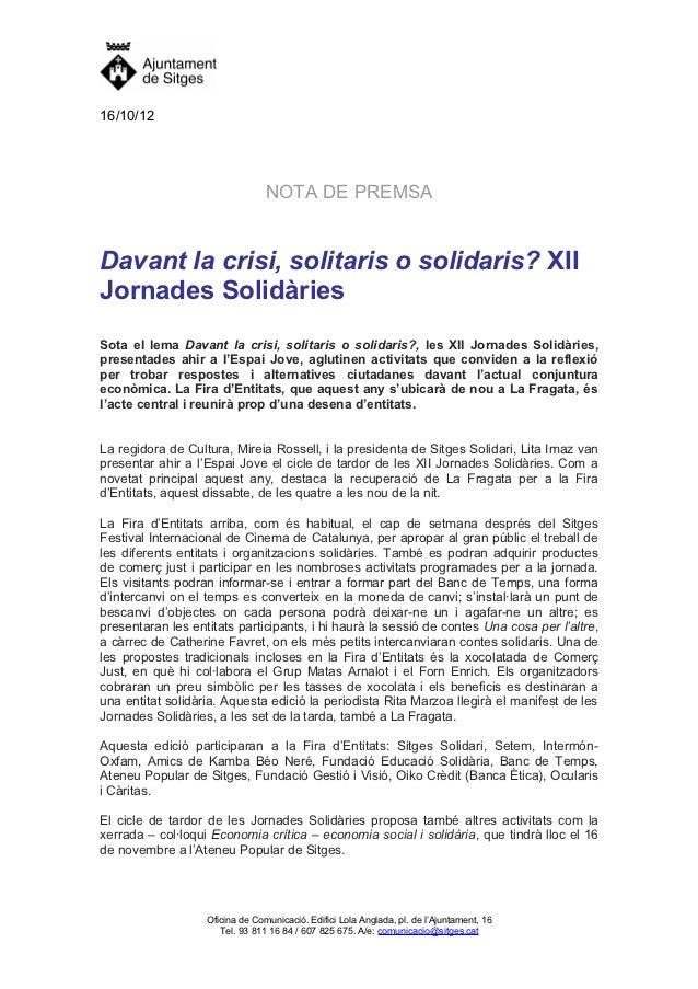 16/10/12                                 NOTA DE PREMSADavant la crisi, solitaris o solidaris? XIIJornades SolidàriesSota ...