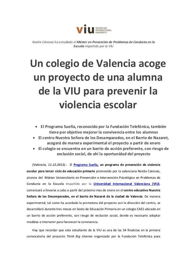 Noelia Cánovas ha estudiado el Máster en Prevención de Problemas de Conducta en la Escuela impartido por la VIU  Un colegi...