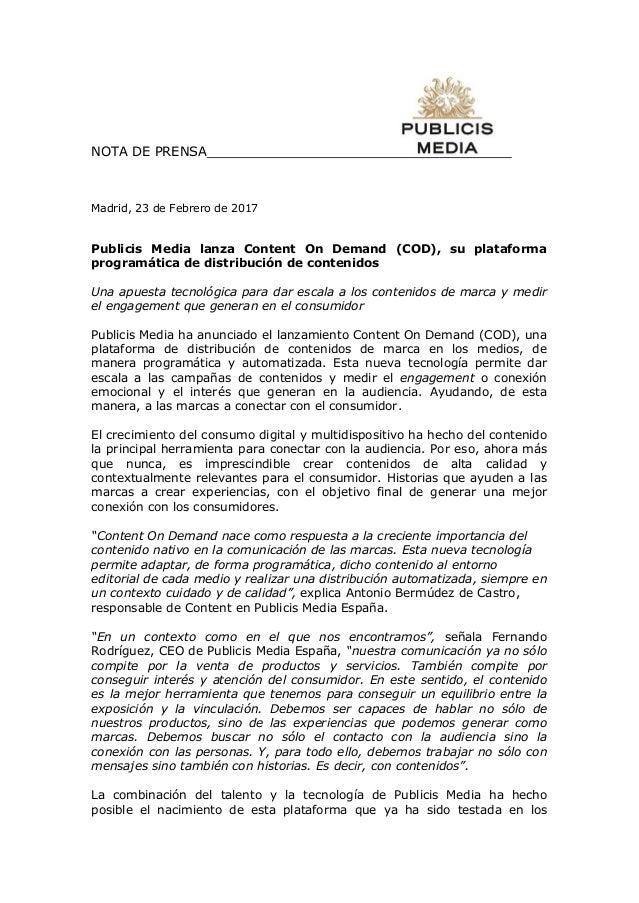 NOTA DE PRENSA Madrid, 23 de Febrero de 2017 Publicis Media lanza Content On Demand (COD), su plataforma programática de d...