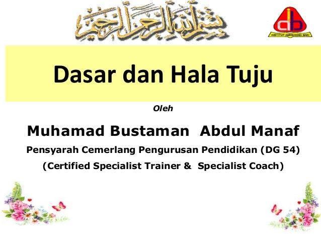 Dasar dan Hala Tuju Oleh Muhamad Bustaman Abdul Manaf Pensyarah Cemerlang Pengurusan Pendidikan (DG 54) (Certified Special...