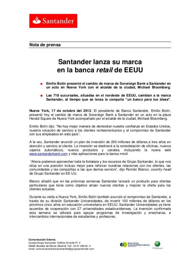 Nota de prensa  Santander lanza su marca en la banca retail de EEUU ■  Emilio Botín presentó el cambio de marca de Soverei...