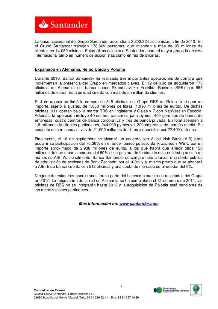 La base accionarial del Grupo Santander ascendía a 3.202.324 accionistas a fin de 2010. Enel Grupo Santander trabajan 178....