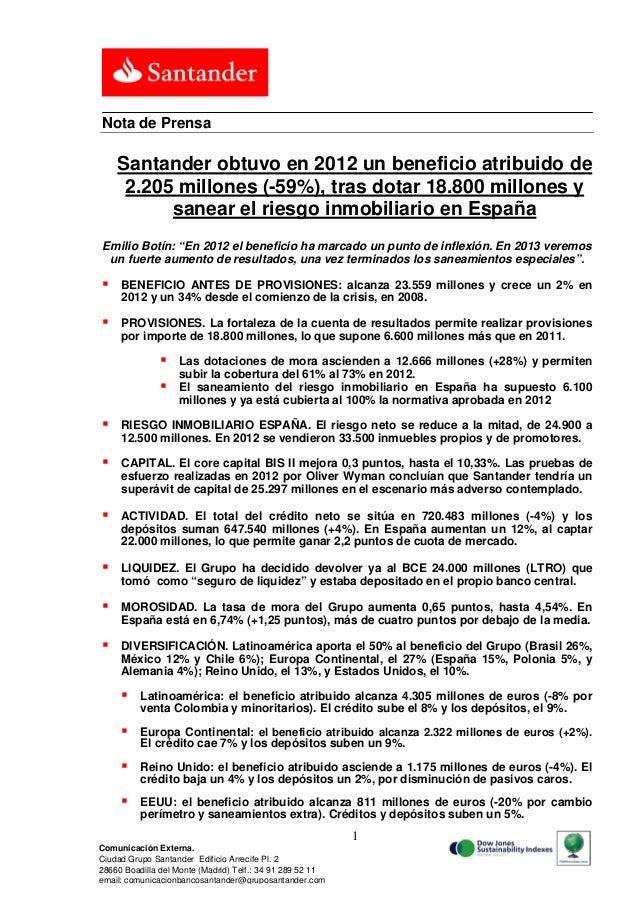 Nota de Prensa    Santander obtuvo en 2012 un beneficio atribuido de     2.205 millones (-59%), tras dotar 18.800 millones...