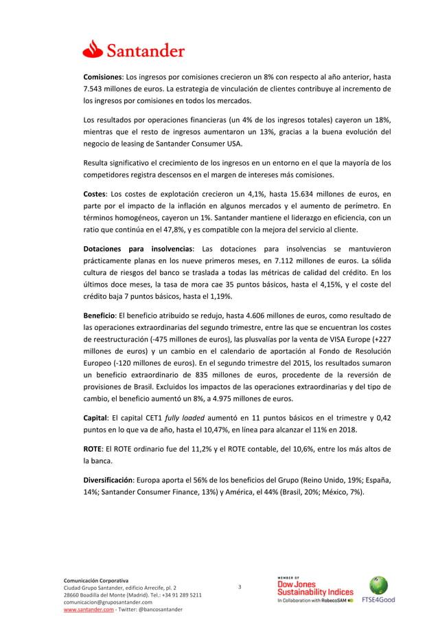 3 Comunicación Corporativa Ciudad Grupo Santander, edificio Arrecife, pl. 2 28660 Boadilla del Monte (Madrid). Tel.: +34 9...