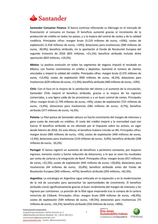 5 Comunicación Corporativa Ciudad Grupo Santander, edificio Arrecife, pl. 2 28660 Boadilla del Monte (Madrid). Tel.: +34 9...