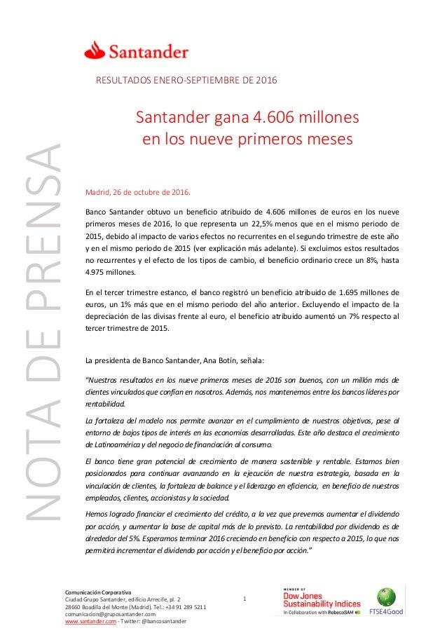 1 Comunicación Corporativa Ciudad Grupo Santander, edificio Arrecife, pl. 2 28660 Boadilla del Monte (Madrid). Tel.: +34 9...