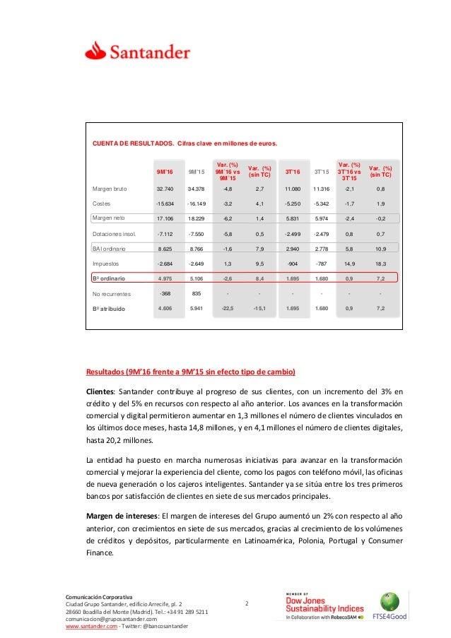 2 Comunicación Corporativa Ciudad Grupo Santander, edificio Arrecife, pl. 2 28660 Boadilla del Monte (Madrid). Tel.: +34 9...