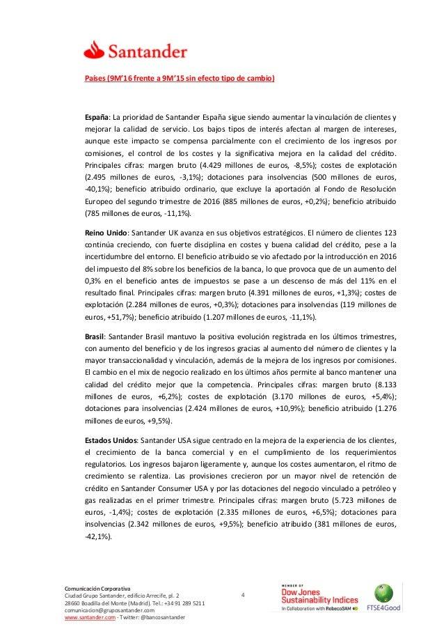 4 Comunicación Corporativa Ciudad Grupo Santander, edificio Arrecife, pl. 2 28660 Boadilla del Monte (Madrid). Tel.: +34 9...