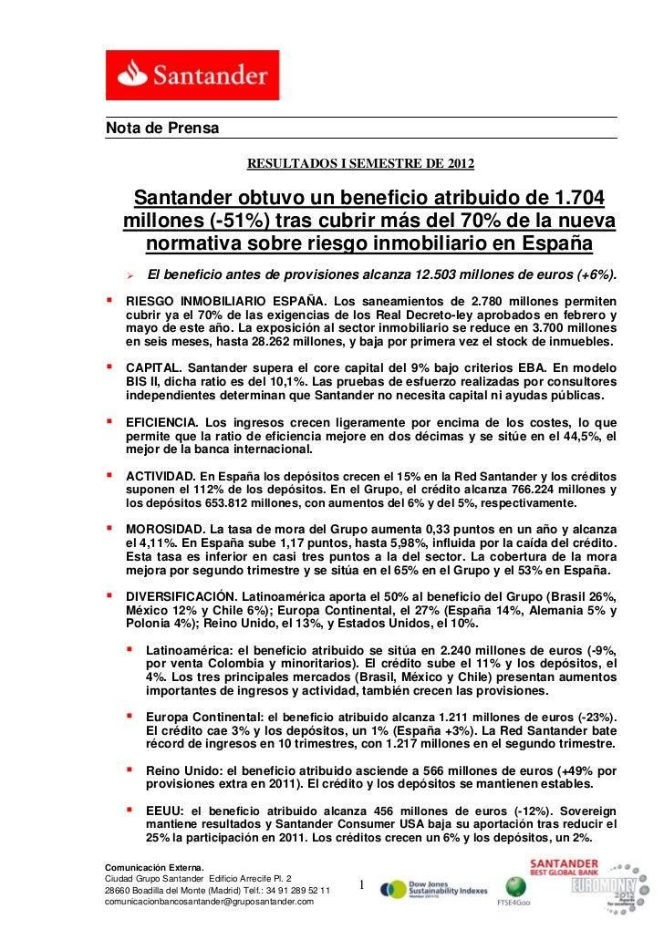 Nota de Prensa                                   RESULTADOS I SEMESTRE DE 2012     Santander obtuvo un beneficio atribuido...