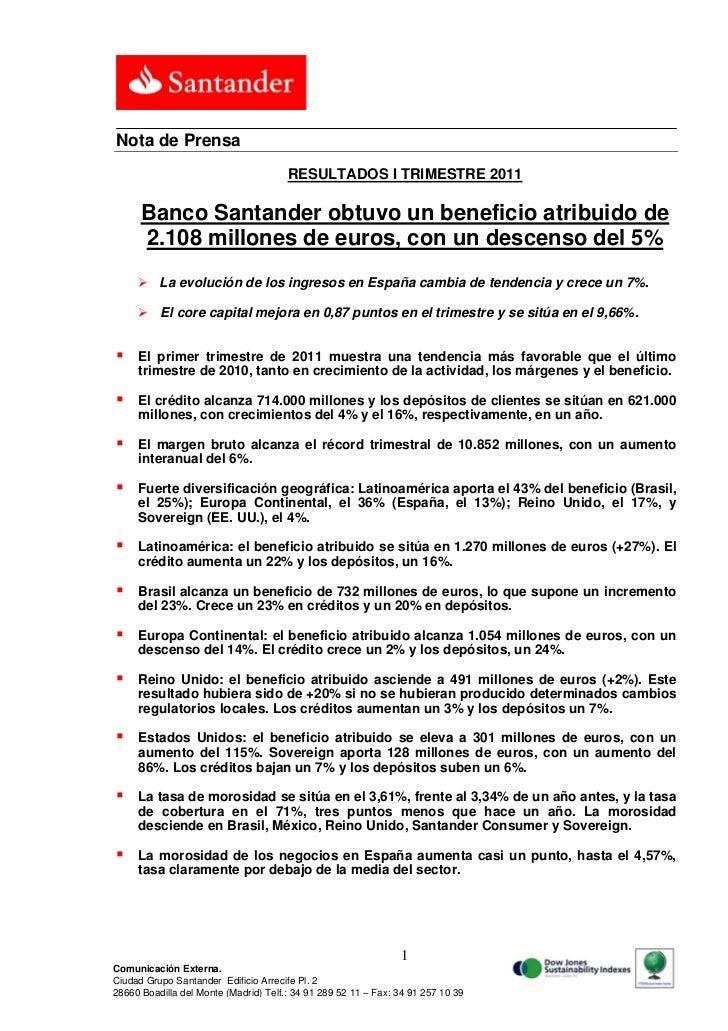 Nota de Prensa                                       RESULTADOS I TRIMESTRE 2011      Banco Santander obtuvo un beneficio ...