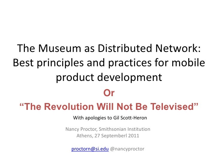 """The Museum as Distributed Network: Best principles and practices for mobile product development<br />Or<br />""""The Revoluti..."""