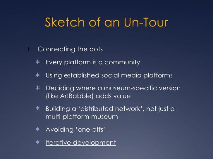 <ul><li>Connecting the dots </li></ul><ul><ul><li>Every platform is a community </li></ul></ul><ul><ul><li>Using establish...