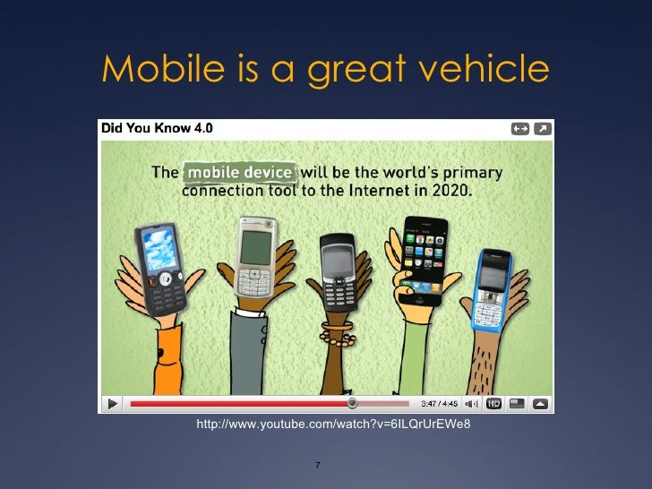 Mobile is a great vehicle http://www.youtube.com/watch?v=6ILQrUrEWe8