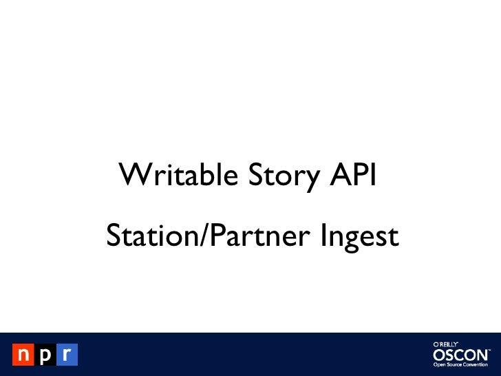Writable Story API  Station/Partner Ingest