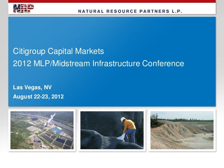 Citigroup Capital Markets2012 MLP/Midstream Infrastructure ConferenceLas Vegas, NVAugust 22-23, 2012