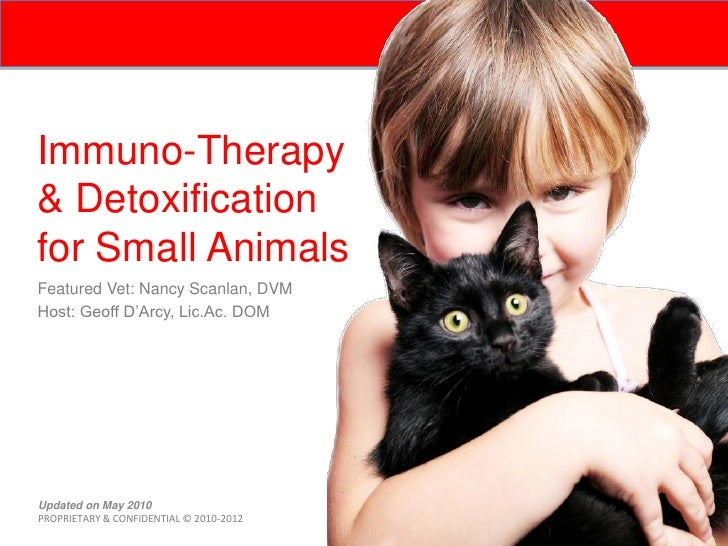 Immuno-Therapy & Detoxification for Small Animals Featured Vet: Nancy Scanlan, DVM Host: Geoff D'Arcy, Lic.Ac. DOM        ...