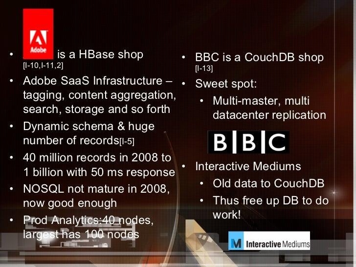 • Adob is a HBase shop          • BBC is a CouchDB shop  [I-10,I-11,2]                     [I-13]• Adobe SaaS Infrastru...