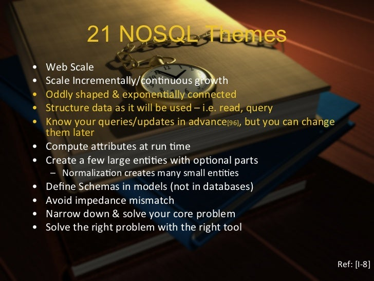 """21 NOSQL Themes• ExisXng soluXons are clunky[1] (in certain situaXons) • Scale automaXcally, """"becoming..."""
