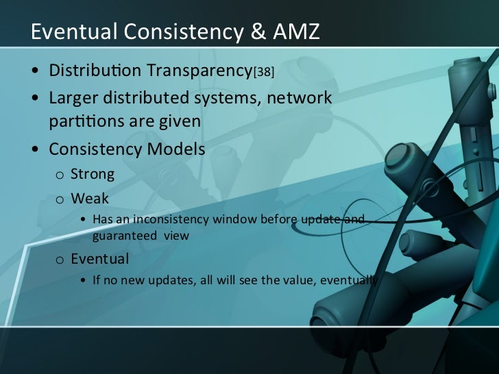 Eventual Consistency & AMZ • Guarantee variaXons[38]    oRead-‐Your-‐writes    oSession consistency ...