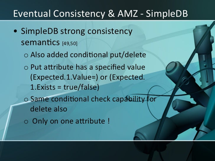 """Eventual Consistency & AMZ – S3 • S3 is an eventual consistency system     oVersioning     o""""..."""