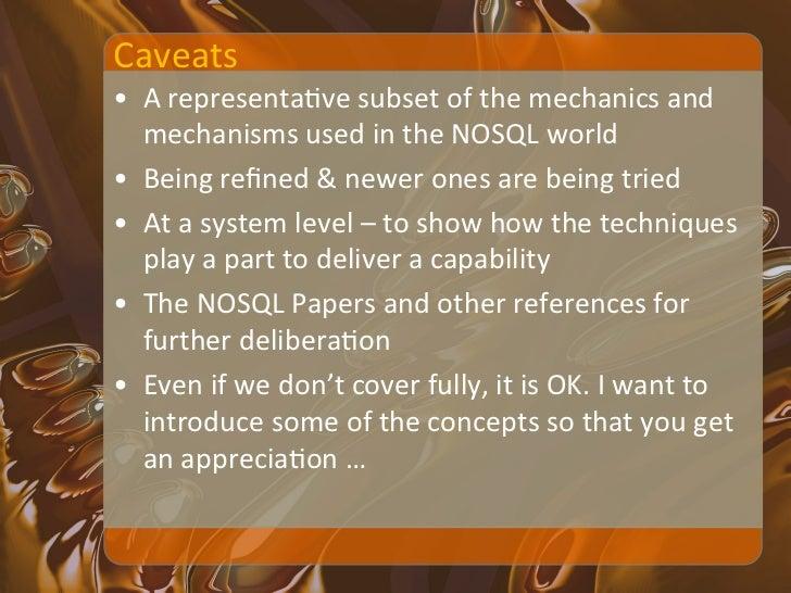 NOSQL Mechanics • Horizontal Scalability         • Performance     – Gossip (Cluster               – SSt...