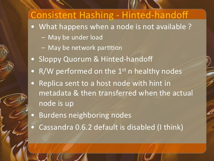 Consistent Hashing -‐ ReplicaXon • What happens when a new node    joins ?    –It gets one...
