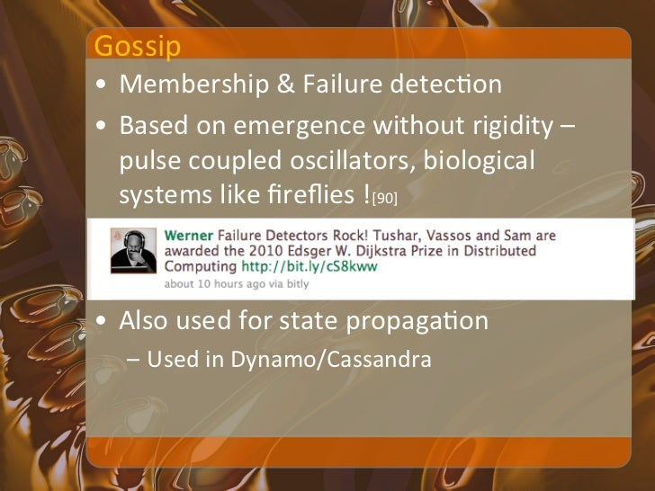 Gossip • Cassandra exchanges heartbeat state, applicaXon state    and so forth • Every second, r...