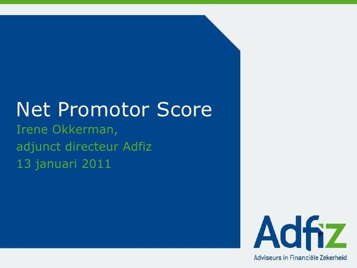 Net Promotor ScoreIrene Okkerman,adjunct directeur Adfiz13 januari 2011