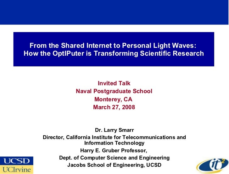 From the Shared Internet to Personal Light Waves: How the OptIPuter is Transforming Scientific Research                   ...