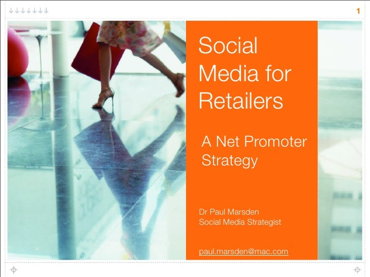 1    Social Media for Retailers A Net Promoter Strategy   Dr Paul Marsden Social Media Strategist   paul.marsden@mac.com