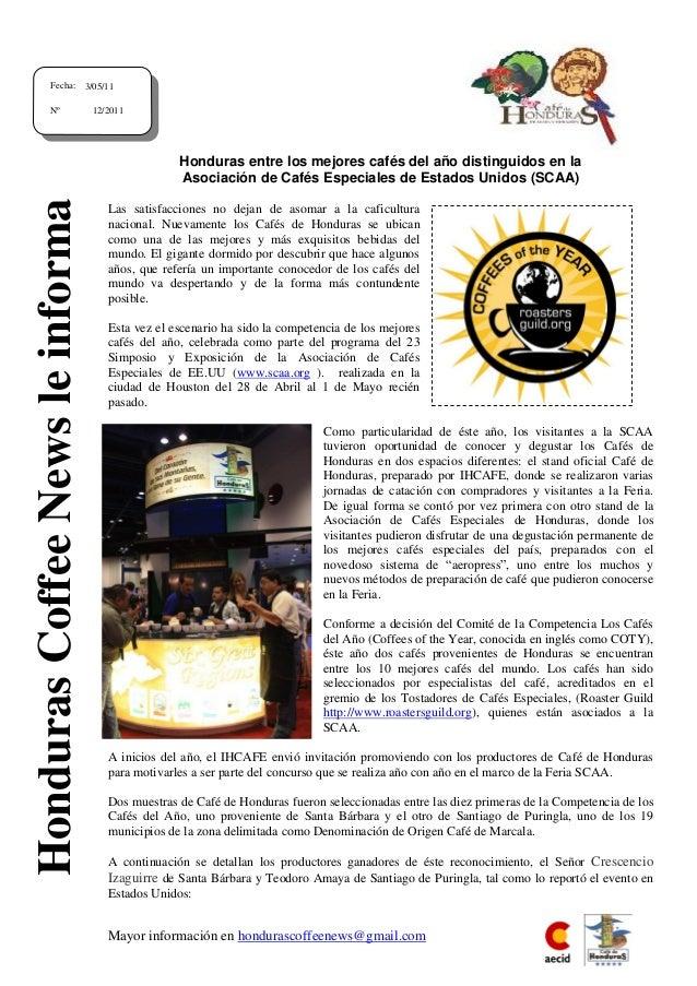 Mayor información en hondurascoffeenews@gmail.com Honduras entre los mejores cafés del año distinguidos en la Asociación d...