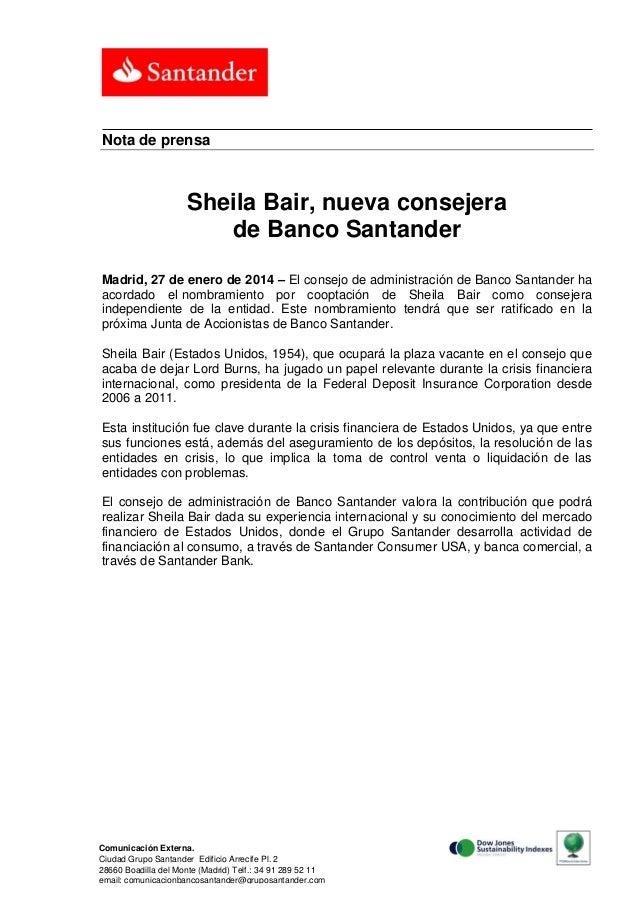 Nota de prensa  Sheila Bair, nueva consejera de Banco Santander Madrid, 27 de enero de 2014 – El consejo de administración...