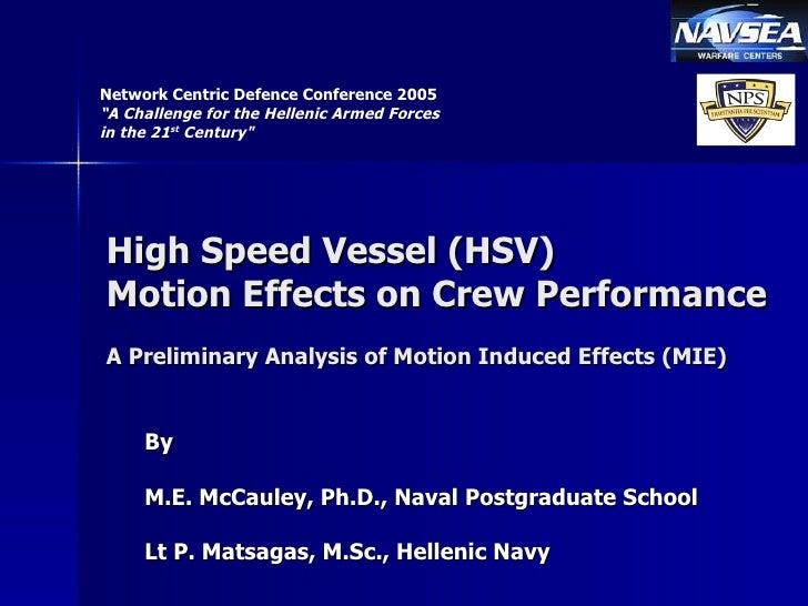 High Speed Vessel (HSV) Motion Effects on Crew Performance A Preliminary Analysis of Motion Induced Effects (MIE) By M.E. ...