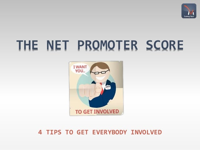 THE NET PROMOTER SCORE 4 TIPS TO GET EVERYBODY INVOLVED