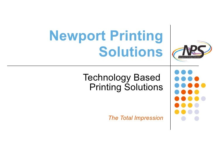 Newport Printing Solutions Technology Based  Printing Solutions The Total Impression